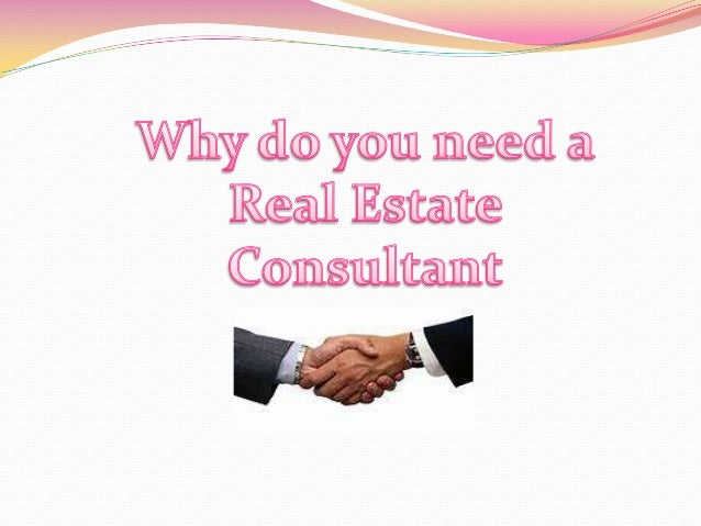 Some people are rather confused with the fact whata real estate consultant actually does. The firstthing you need to know ...