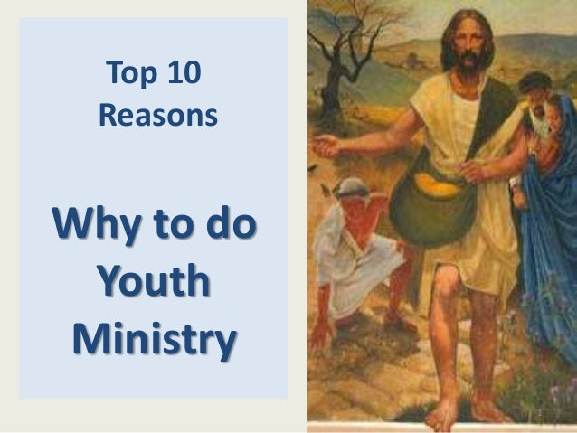 Top 10 Reasons Why to do Youth Ministry 1