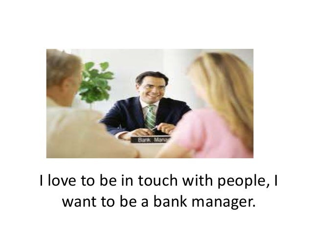 why do you want to become bank manager - Being A Manager Why Do You Want To Be A Manager