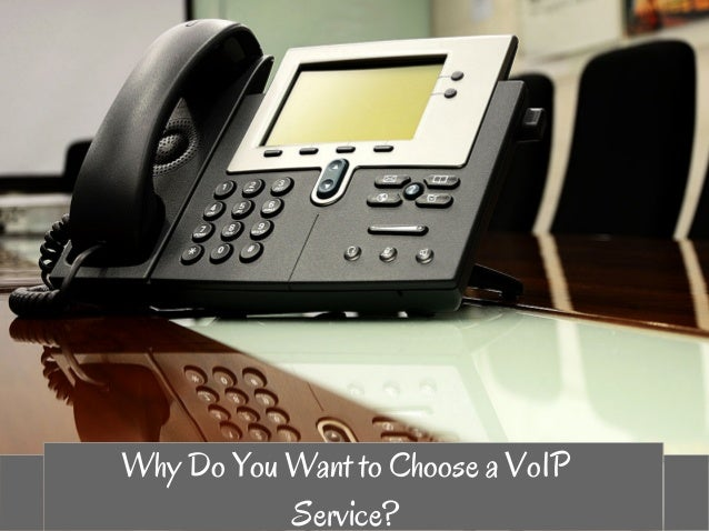 Why Do You Want to Choose a VoIP Service?