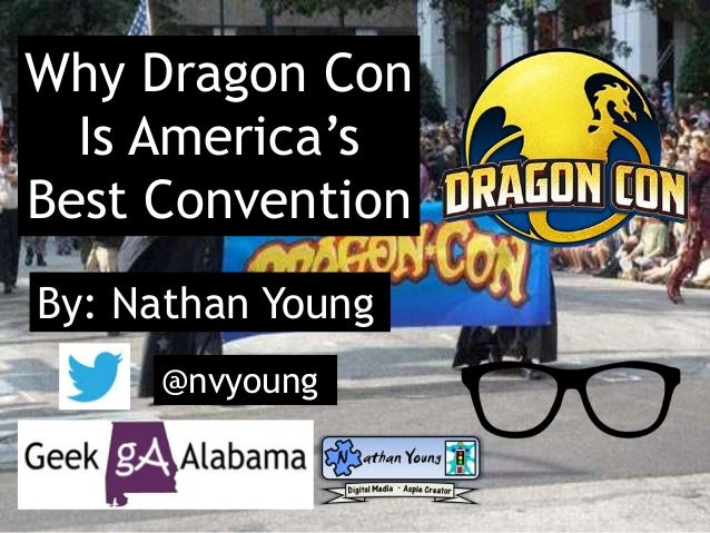 Why Dragon Con Is America's Best Convention By: Nathan Young @nvyoung