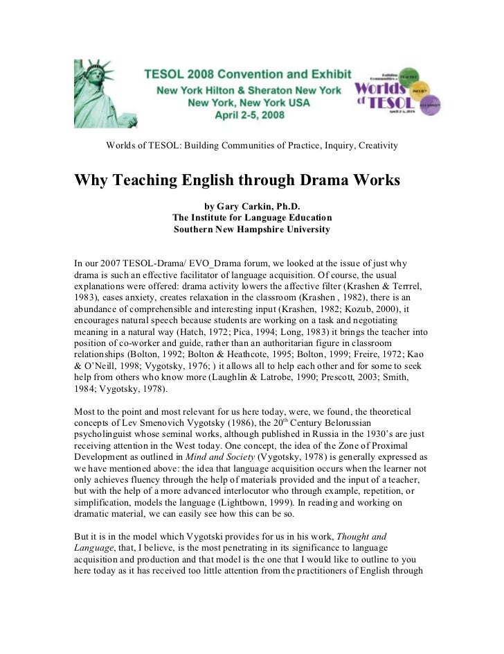 Worlds of TESOL: Building Communities of Practice, Inquiry, Creativity   Why Teaching English through Drama Works         ...