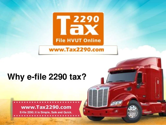 2290 form truck  Why e-file my Truck Tax Form 17?