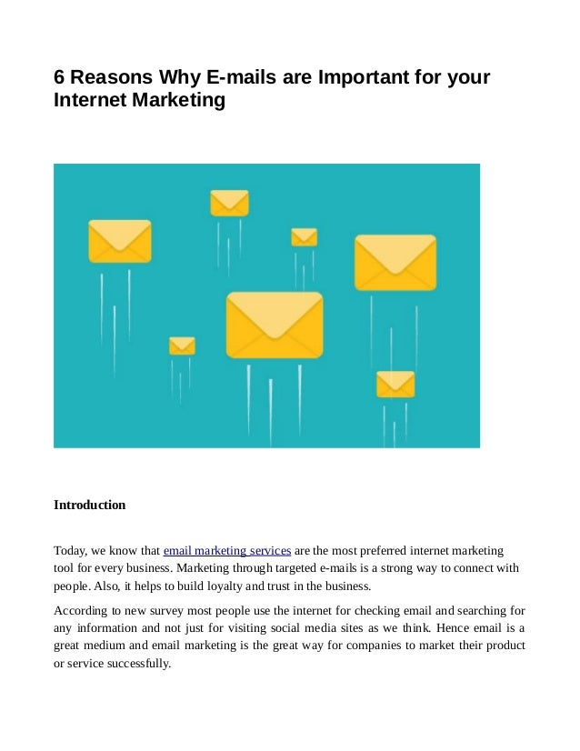 6 Reasons Why E-mails are Important for your Internet Marketing Introduction Today, we know that email marketing services ...
