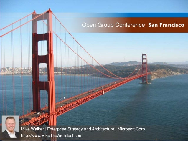 Open Group Conference San Francisco  EA's Must Drive Cloud Strategy & Planning  Mike Walker | Enterprise Strategy and Arch...