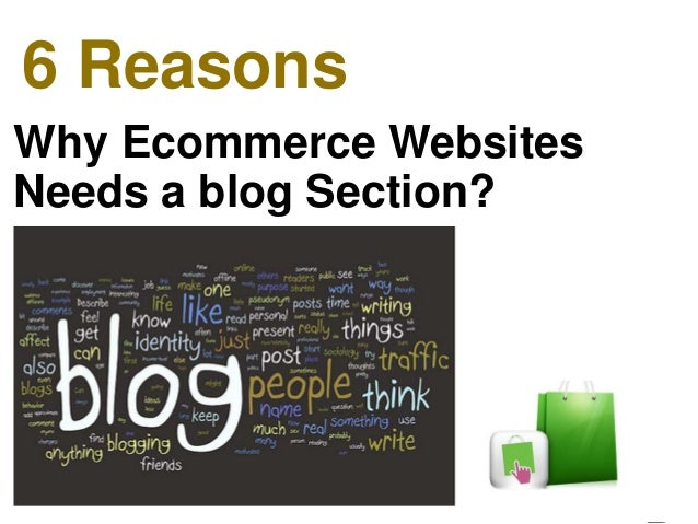6 Reasons Why Ecommerce Websites Needs a blog Section?