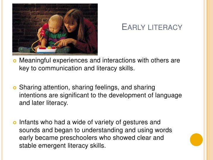 Early literacy<br />Meaningful experiences and interactions with others are key to communication and literacy skills.<br /...