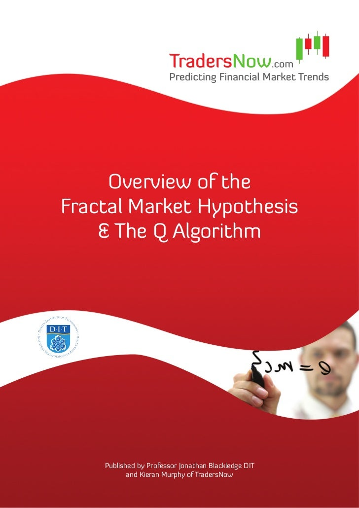 Overview of theFractal Market Hypothesis    & The Q Algorithm    Published by Professor Jonathan Blackledge DIT           ...