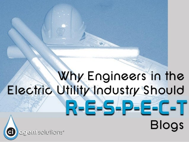 Why Engineers in the Electric Utility Industry Should R-E-S-P-E-C-T Blogs