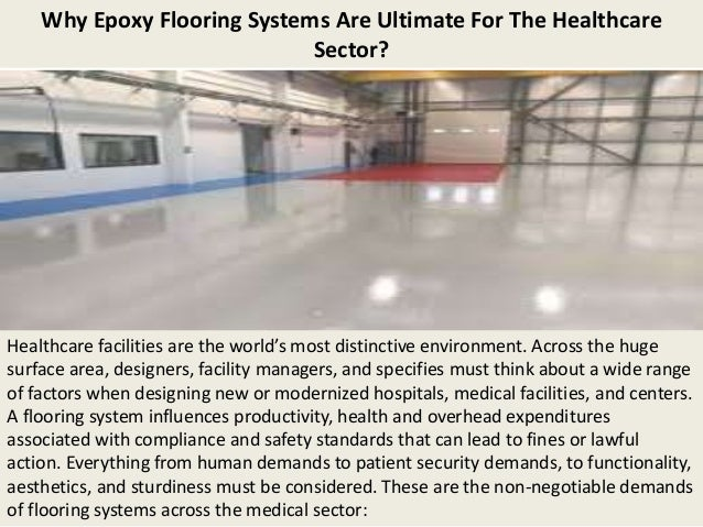 Why Epoxy Flooring Systems Are Ultimate For The Healthcare Sector? Healthcare facilities are the world's most distinctive ...