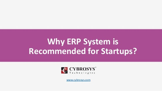 Why ERP System is Recommended for Startups? www.cybrosys.com