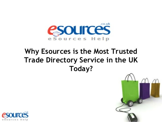 Why Esources is the Most Trusted Trade Directory Service in the UK Today?