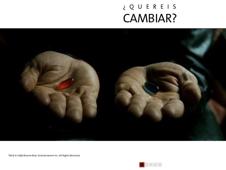 ¿ Q U E R E I S                                                                    CAMBIAR?         TM & © 2009 Warner...