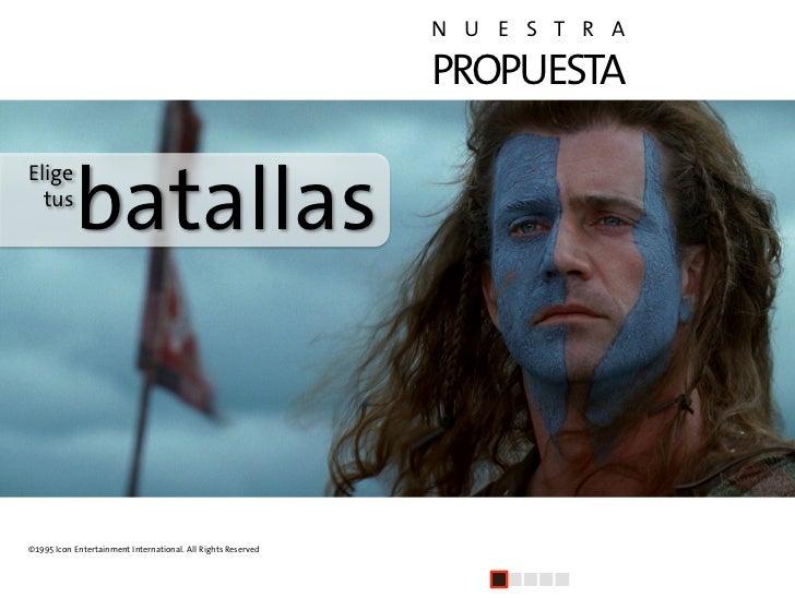 N U E S T R A                                                                PROPUESTA              batallas Elige   tus  ...