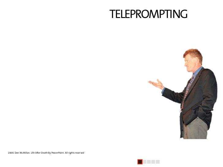 TELEPROMPTING    Continúa) … que ni siquiera   llegues al final de tu primera   diapositiva.                              ...