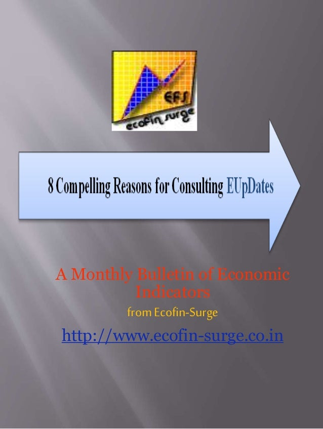 A Monthly Bulletin of Economic Indicators fromEcofin-Surge http://www.ecofin-surge.co.in