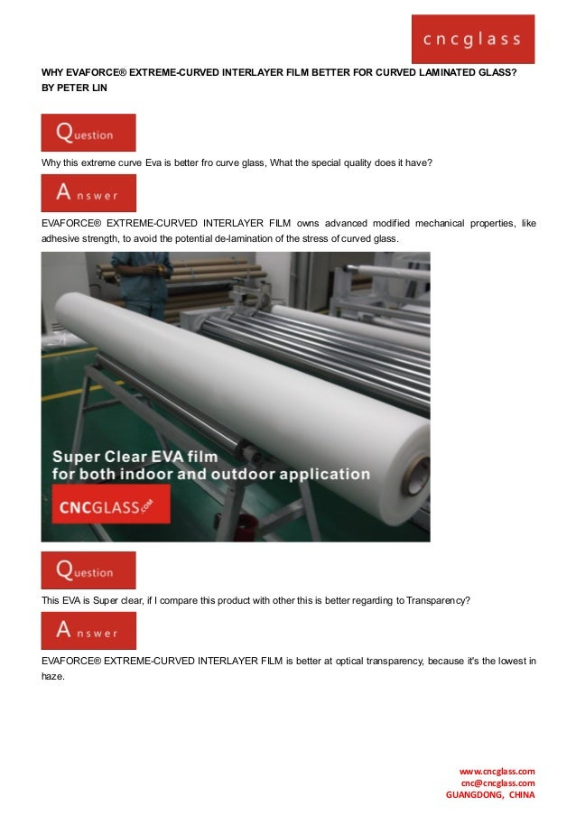 WHY EVAFORCE® EXTREME-CURVED INTERLAYER FILM BETTER FOR CURVED LAMINATED GLASS? BY PETER LIN  Why this extreme curve Eva i...