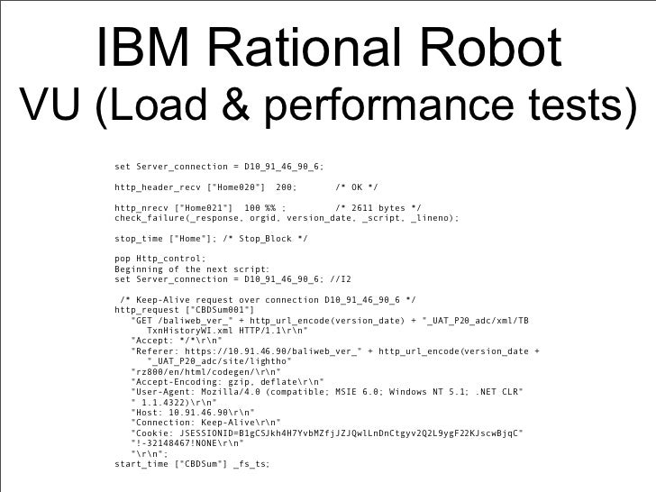 """IBM Rational RobotVU (Load & performance tests)    set Server_connection = D10_91_46_90_6;    http_header_recv [""""Home020""""]..."""