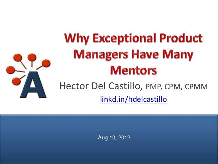 Hector Del Castillo, PMP, CPM, CPMM                        linkd.in/hdelcastillo                        Aug 10, 2012© AIPM...