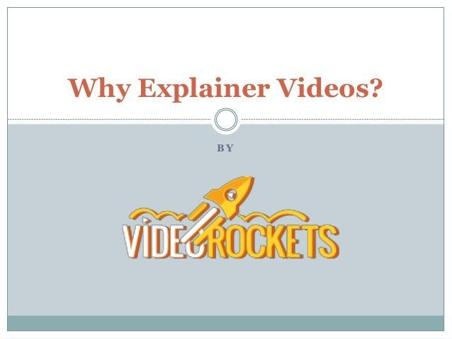 B Y Why Explainer Videos?