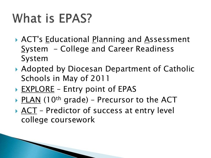   ACTs Educational Planning and Assessment    System - College and Career Readiness    System   Adopted by Diocesan Dep...