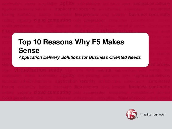 Top 10 Reasons Why F5 MakesSenseApplication Delivery Solutions for Business Oriented Needs