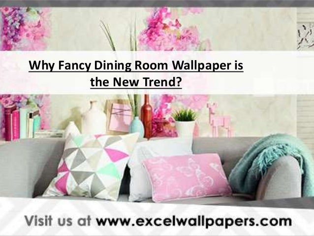 Why Fancy Dining Room Wallpaper Is The New Trend