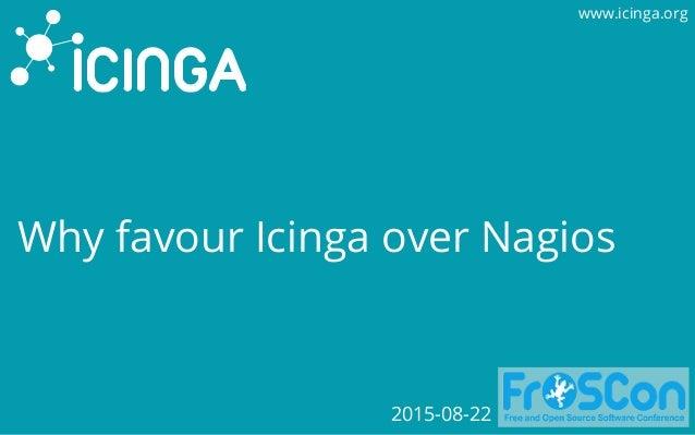 www.icinga.org Why favour Icinga over Nagios 2015-08-22