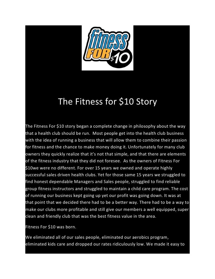 The Fitness for $10 Story  The Fitness For $10 story began a complete change in philosophy about the way that a health clu...