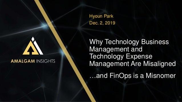 AMALGAM INSIGHTS   AMALGAM INSIGHTS  Why Technology Business Management and Technology Expense Management Are Misaligned H...