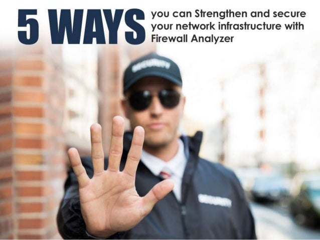 5 ways to secure your network with Firewall Analyzer