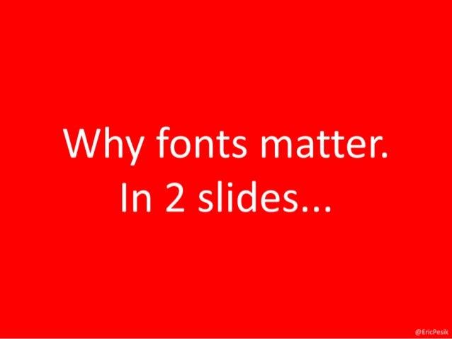 Why fonts matter. In 2 slides...