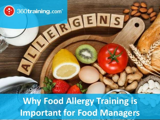 © 2018 360training.com | 888-360-8764 | www. 360training.com Why Food Allergy Training is Important for Food Managers