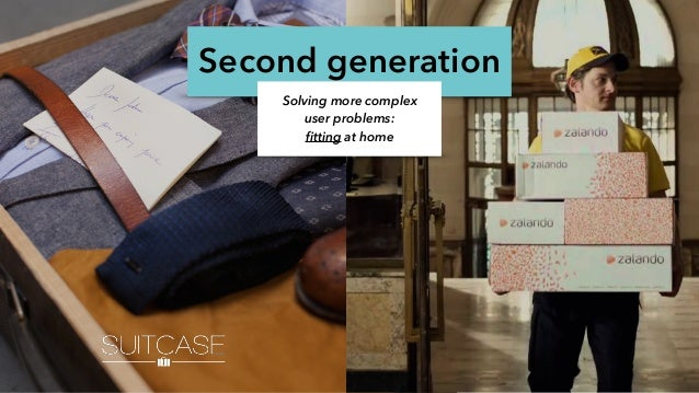 Second generation Solving more complex user problems: fitting at home