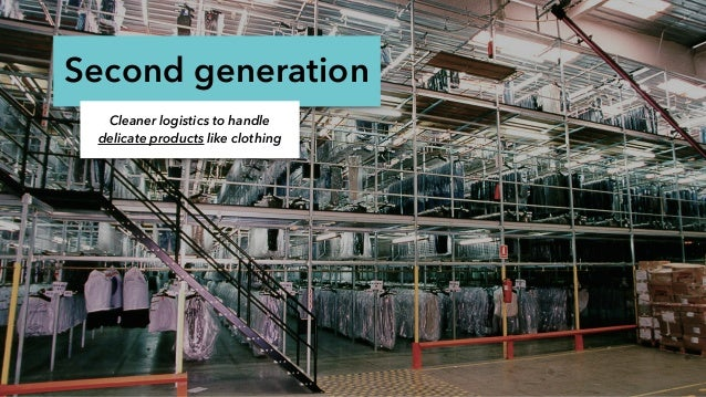 Second generation Cleaner logistics to handle delicate products like clothing