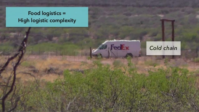 Food logistics = High logistic complexity Cold chain