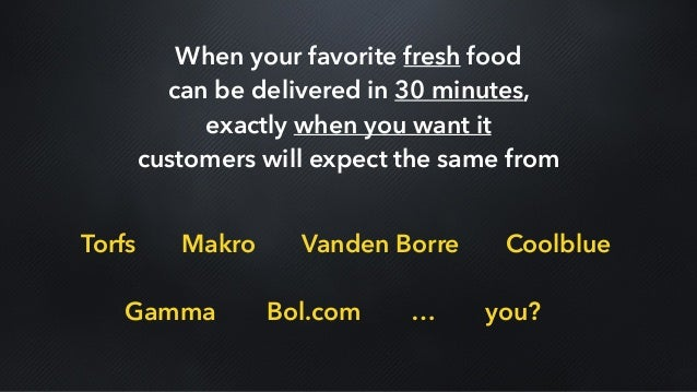 When your favorite fresh food can be delivered in 30 minutes, exactly when you want it customers will expect the same from...