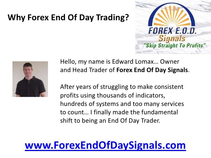 End of day forex