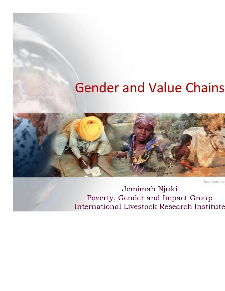 Gender and Value Chains              Jemimah Njuki    Poverty, Gender and Impact GroupInternational Livestock Research Ins...