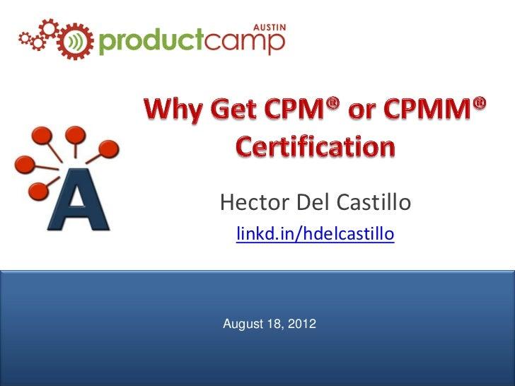 Hector Del Castillo                 linkd.in/hdelcastillo               August 18, 2012© AIPMM 2012