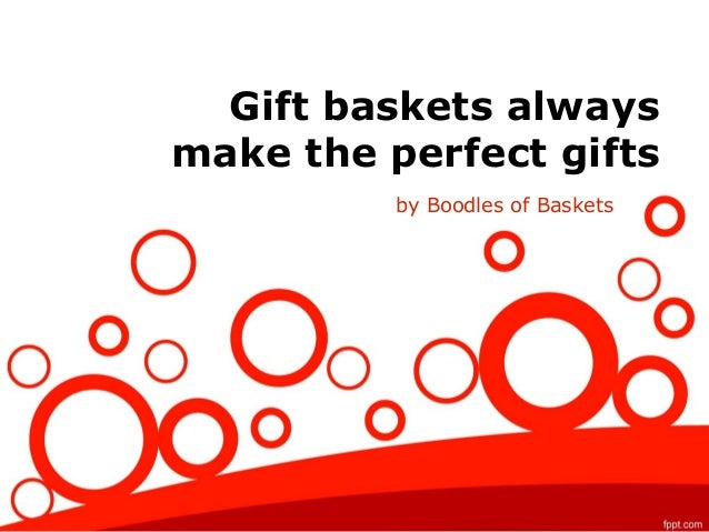 Gift baskets always make the perfect gifts by Boodles of Baskets