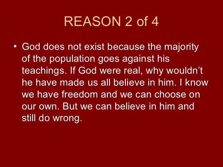 why god does not exist Agnosticism says: i don't know if there's a god or not and neither do you   belief that one is unable to tell if god exists or does not exist the refusal to decide .