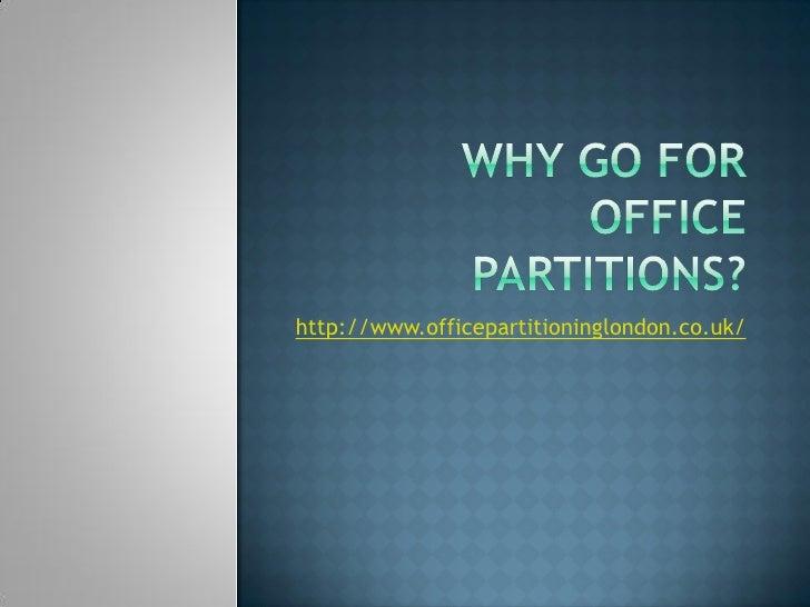http://www.officepartitioninglondon.co.uk/