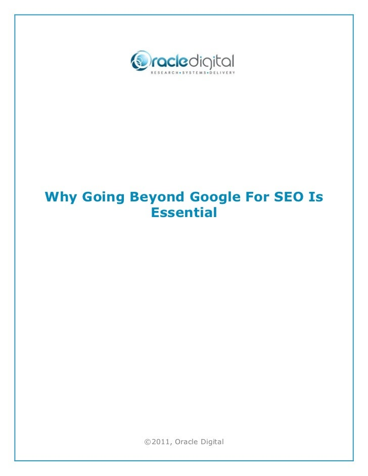 Why Going Beyond Google For SEO Is            Essential            ©2011, Oracle Digital