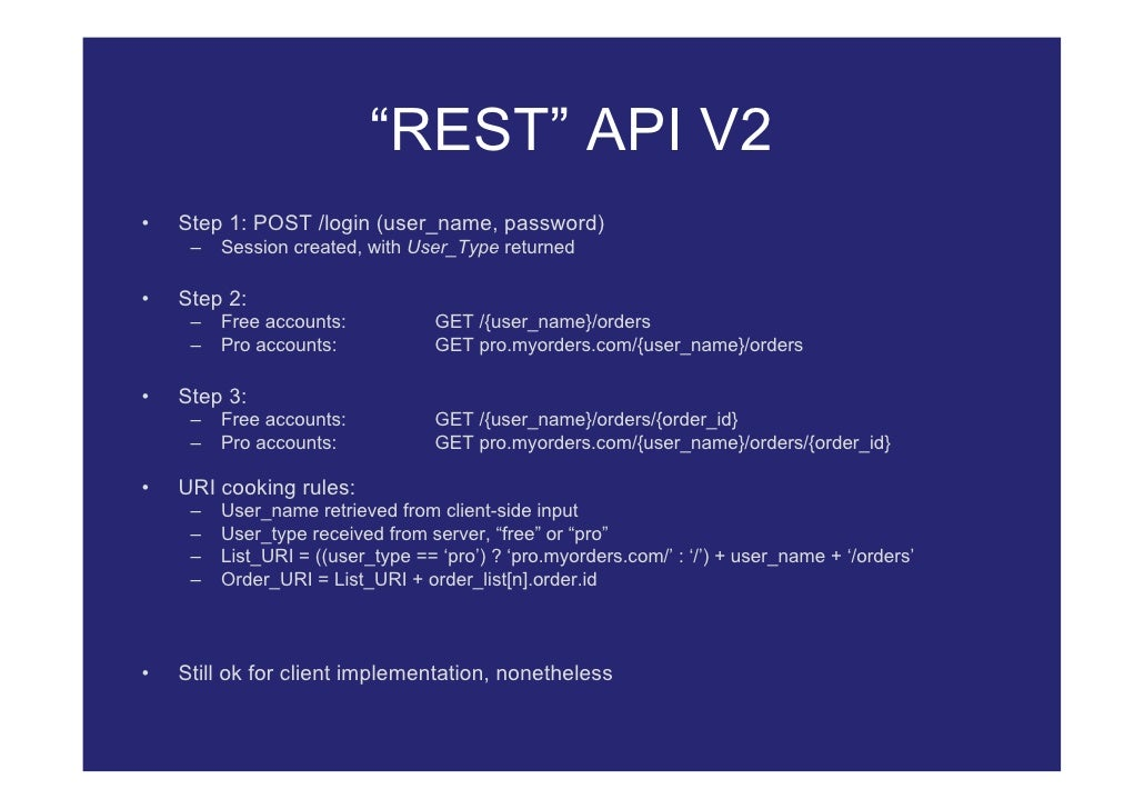 """""""REST"""" API V2 •   Step 1: POST /login (user_name, password)      –   Session created, with User_Type returned  •   Step 2:..."""