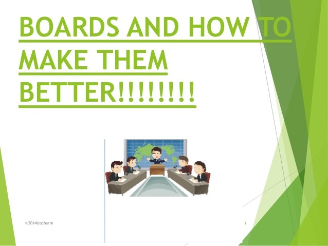 BOARDS AND HOW TO MAKE THEM BETTER!!!!!!!! ©2014lescharm 1