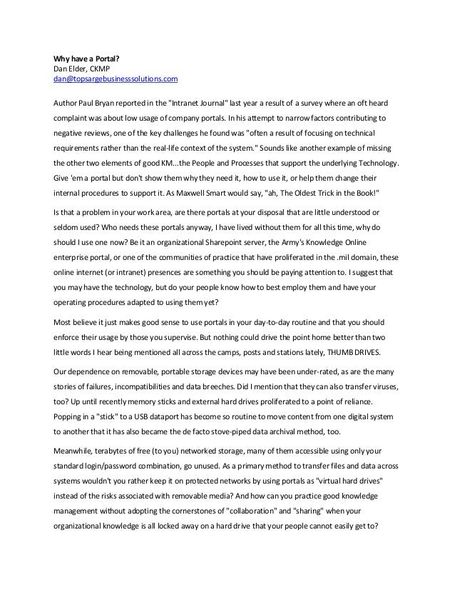 "Why have a Portal? Dan Elder, CKMP dan@topsargebusinesssolutions.com Author Paul Bryan reported in the ""Intranet Journal"" ..."