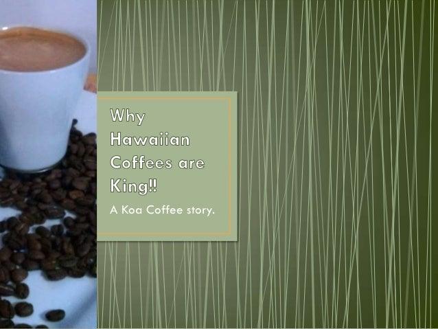A Koa Coffee story.