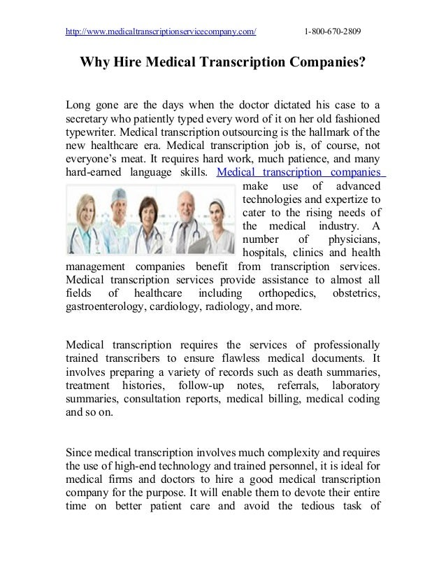 http://www.medicaltranscriptionservicecompany.com/  1-800-670-2809  Why Hire Medical Transcription Companies? Long gone ar...