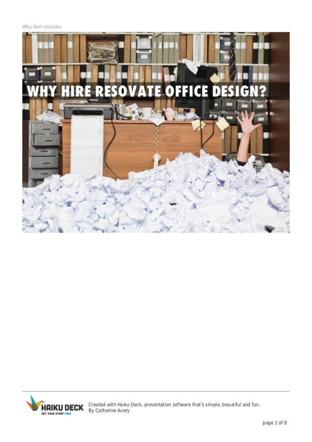 Created with Haiku Deck, presentation software that's simple, beautiful and fun. By Catherine Avery page 1 of 8 Why hire r...